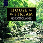 House by the Stream   Gordon Channer