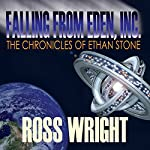 Falling from Eden Inc.: The Chronicles Of Ethan Stone | Ross Wright