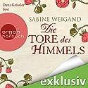 Die Tore des Himmels Hörbuch von Sabine Weigand Gesprochen von: Dana Geissler