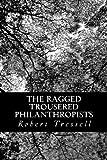The Ragged Trousered Philanthropists, Robert Tressell, 1491211512