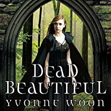 Dead Beautiful Audiobook by Yvonne Woon Narrated by Caitlin Davies