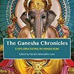 The Ganesha Chronicles: Explorations in Hinduism | David Christopher Lane