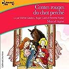 Contes rouges du chat perché | Livre audio Auteur(s) : Marcel Aymé Narrateur(s) : Michel Galabru, Perrette Pradier, Roger Carel