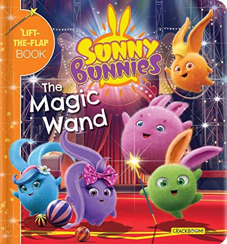 Sunny Bunnies: The Magic Wand: A Lift-the-Flap Book