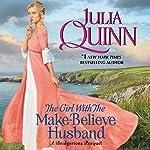 The Girl with the Make-Believe Husband: A Bridgertons Prequel | Julia Quinn