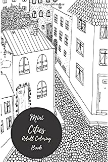 Mini Cities Adult Coloring Book Travel To Go Small Portable Houses Skylines
