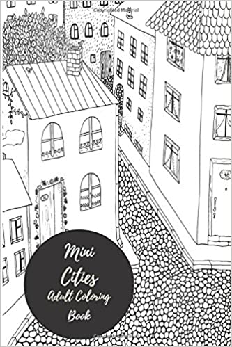 Mini Cities Adult Coloring Book Travel To Go Small Portable Houses Skylines Stress Relieving Relaxing For Grownups Men Women