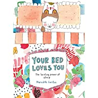 Your Bed Loves You: The Healing Power of Sleep