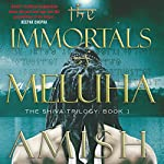 The Immortals of Meluha: The Shiva Series, Book 1 | Amish Tripathi