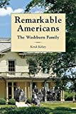 img - for Remarkable Americans: The Washburn Family by Kerck Kelsey (2008-02-01) book / textbook / text book