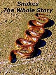Snakes The Whole Story