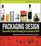 Packaging Design:  Successful Product Branding From Concept to Shelf, Second Edition