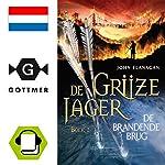 De brandende brug (De Grijze Jager 2) | John Flanagan