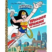 Wonder Woman: An Amazing Hero! (DC Super Friends) (Big Golden Book)