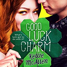 Good Luck Charm: Holiday High Series, Book 2 Audiobook by Kellie McAllen Narrated by Sarah Puckett