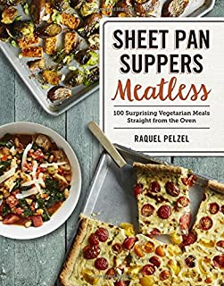 Book Cover: Sheet Pan Suppers Meatless: 100 Surprising Vegetarian Meals Straight from the Oven