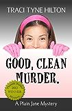 Good Clean Murder: A Plain Jane Mystery (The Plain Jane Mysteries Book 1)