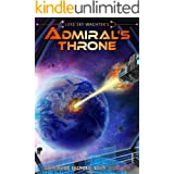 Admiral's Throne (A Spineward Sectors Novel Book 14)