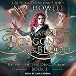 Marked by Dragon's Blood: Return of the Dragonborn, Book 1 | N.M. Howell