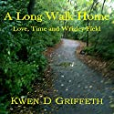A Long Walk Home: Love, Time and Wrigley Field Audiobook by Kwen D. Griffeth Narrated by Steven A. Gannett