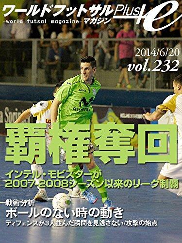 world-futsal-magazine-plus-vol232-inter-movistar-recapture-the-hegemony-lnfs-2013-2014-playoffs-fina