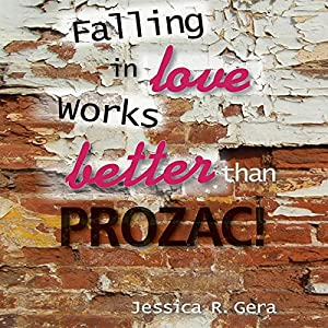 Falling in Love Works Better than Prozac Audiobook