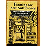 Farming for Self-Sufficiency: Independence on a Five-Acre Farm