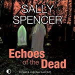Echoes of the Dead: A Monika Paniatowski Mystery, Book 3 | Sally Spencer