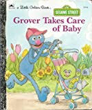 Grover Takes Care of Baby, Emily Thompson, 0307109100