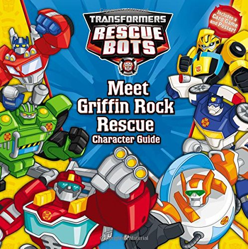 (Transformers Rescue Bots: Meet Griffin Rock Rescue: Character Guide)