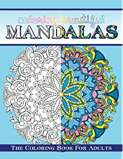 Coloring Beautiful Mandalas The Book For Adults Sacred Mandala Designs And Patterns Books