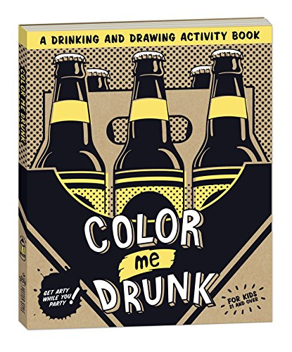 - Color Me Drunk: A Drinking and Drawing Activity Book