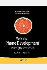 Beginning iPhone Development: Exploring the iPhone SDK Paperback