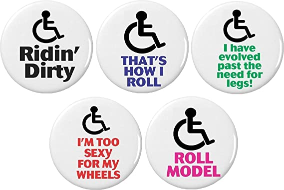 "6749883161 Set 5 Wheelchair Funny Humor Cute Sayings Quotes 1.25"" Pinback Buttons Pins"