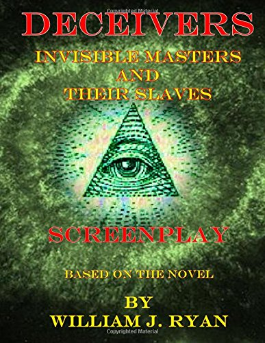 Screenplay - Deceivers: Invisible Masters and their Slaves PDF