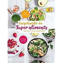 Encyclopédie des Super Aliments. Boostez votre équilibre ! (CUISINE) (French Edition)
