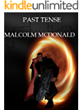 PAST TENSE: BOOK ONE OF THE ARCADIA SMITH TRILOGY
