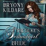 The Duke's Schoolgirl Bride | Bryony Kildare