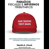 Paraísos fiscales e infiernos tributarios: una mirada diferente sobre las jurisdicciones offshore y la competencia fiscal (Spanish Edition)
