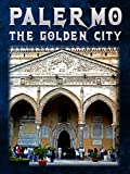 Palermo - The Golden City