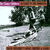 So Early in the Morning: Irish Children Songs, Rhymes & Games