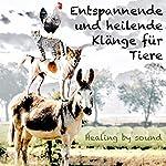 Entspannende und heilende Klänge für Tiere: Healing by sound   Abhamani Ajash