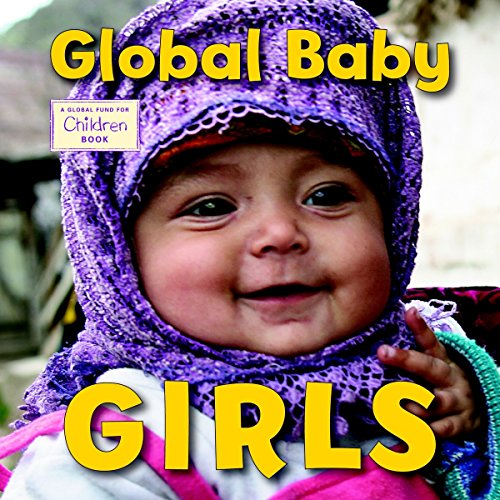 Global Baby Girls (Global Fund for Children) (India Classic Collection)