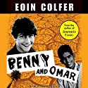 Benny and Omar Audiobook by Eoin Colfer Narrated by Euan Morton