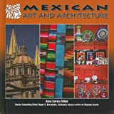 Mexican Art and Architecture, Colleen Madonna Flood Williams, 1422206564