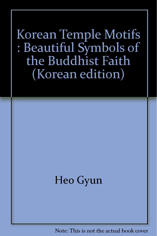 Korean Temple Motifs Beautiful Symbols Of The Buddhist Faith