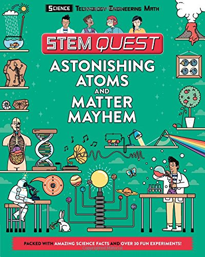 Astonishing Atoms and Matter Mayhem: Science (STEM Quest) por Colin Stuart