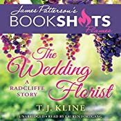 The Wedding Florist: A Radcliffe Story | T. J. Kline, James Patterson - foreword