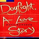 Dogfight, A Love Story | Matt Burgess