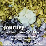 Journey To The Lower World: Shamanic Journey With